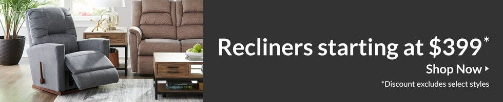 Shop Recliners starting at $399