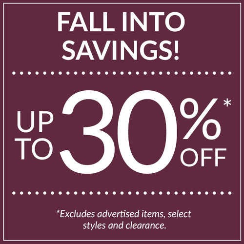 Fall into savings. Up to 30% off.