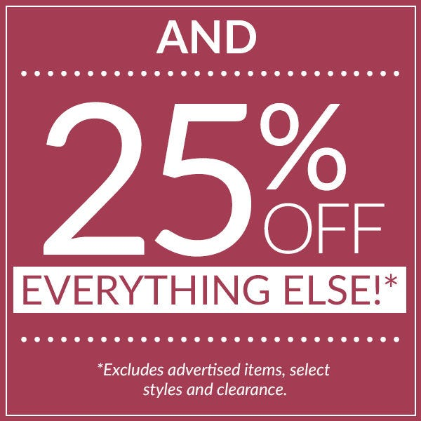 And 25% off everything else!