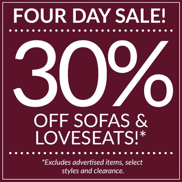 30% off sofas and loveseats!
