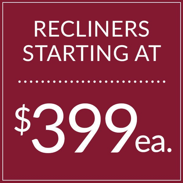 Hot Buy Recliners starting at $399!