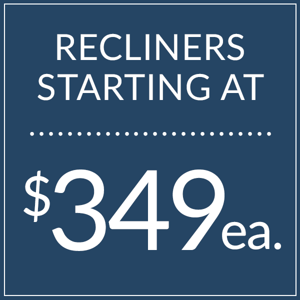 Shop Recliners now starting at $349!