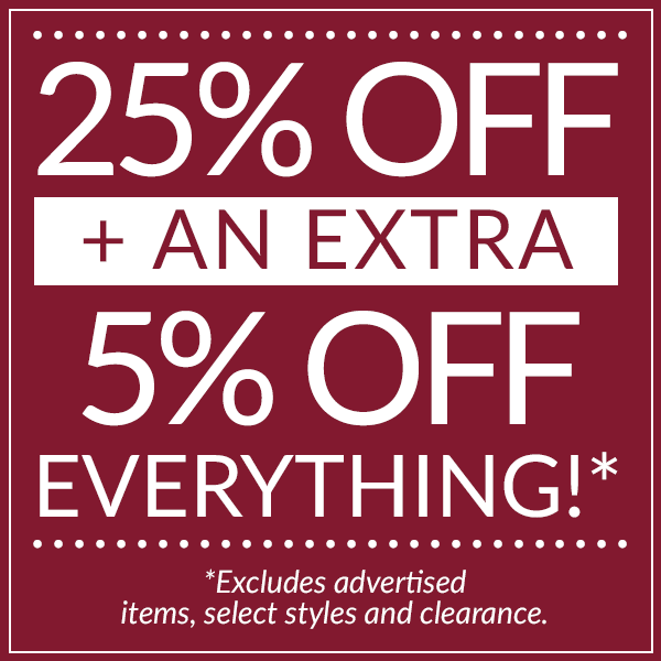 Save 25% + an extra 5% off sitewide!
