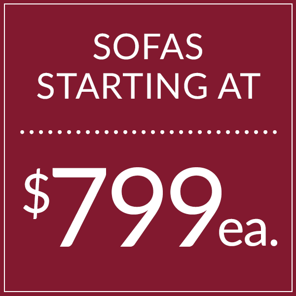 Sofas starting at $799!