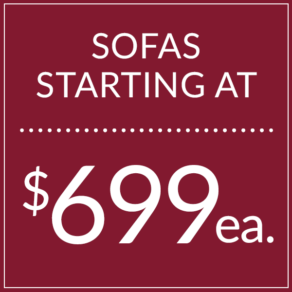 Sofas starting at $699!