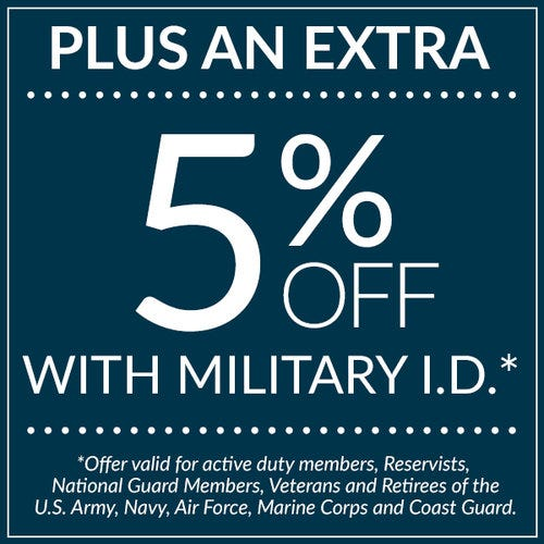 And an extra 5% off with valid military ID!